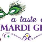 A Taste of Mardi Gras – February 22nd, 23rd and 24th